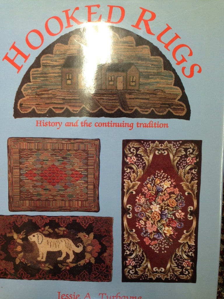 Hooked Rugs - History and Continuing Tradition - Rug Hooking Supplies