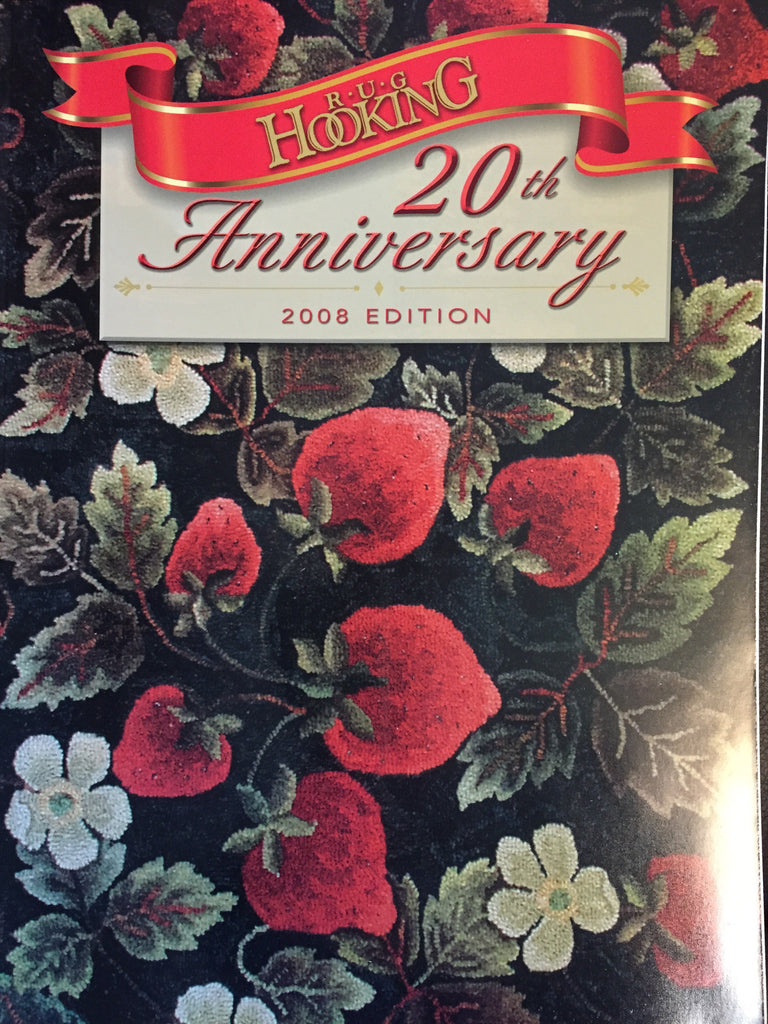 Rug Hooking Magazine:  20th Anniversary Edition - Rug Hooking Supplies