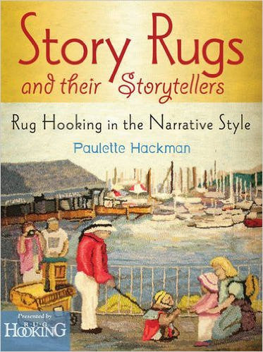 Story Rugs and Their Storytellers - Rug Hooking Supplies