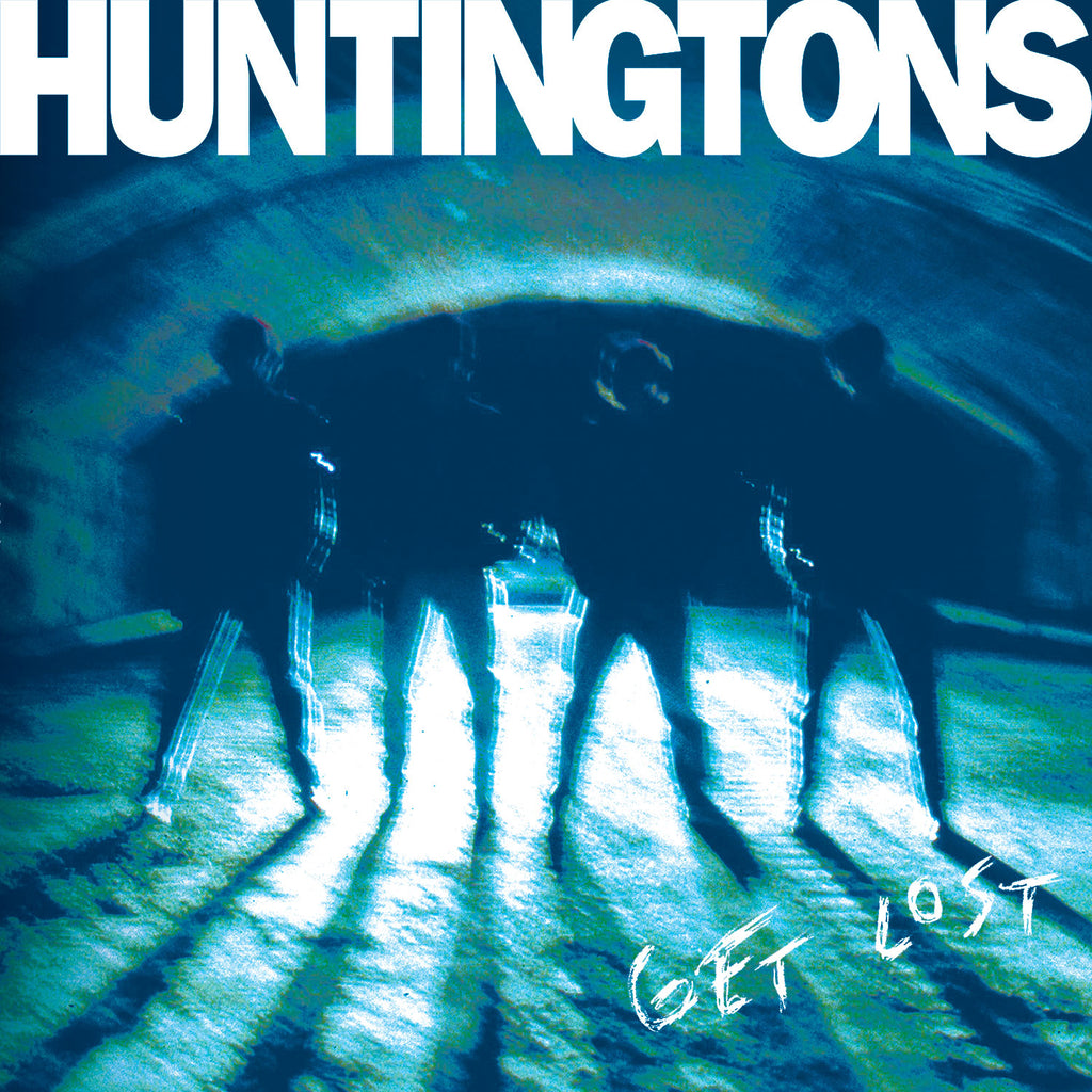 "HUNTINGTONS: Preorder ""Get Lost"""