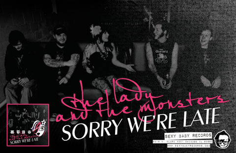 "The Lady and the Monsters ""Sorry, We're Late"" Poster"