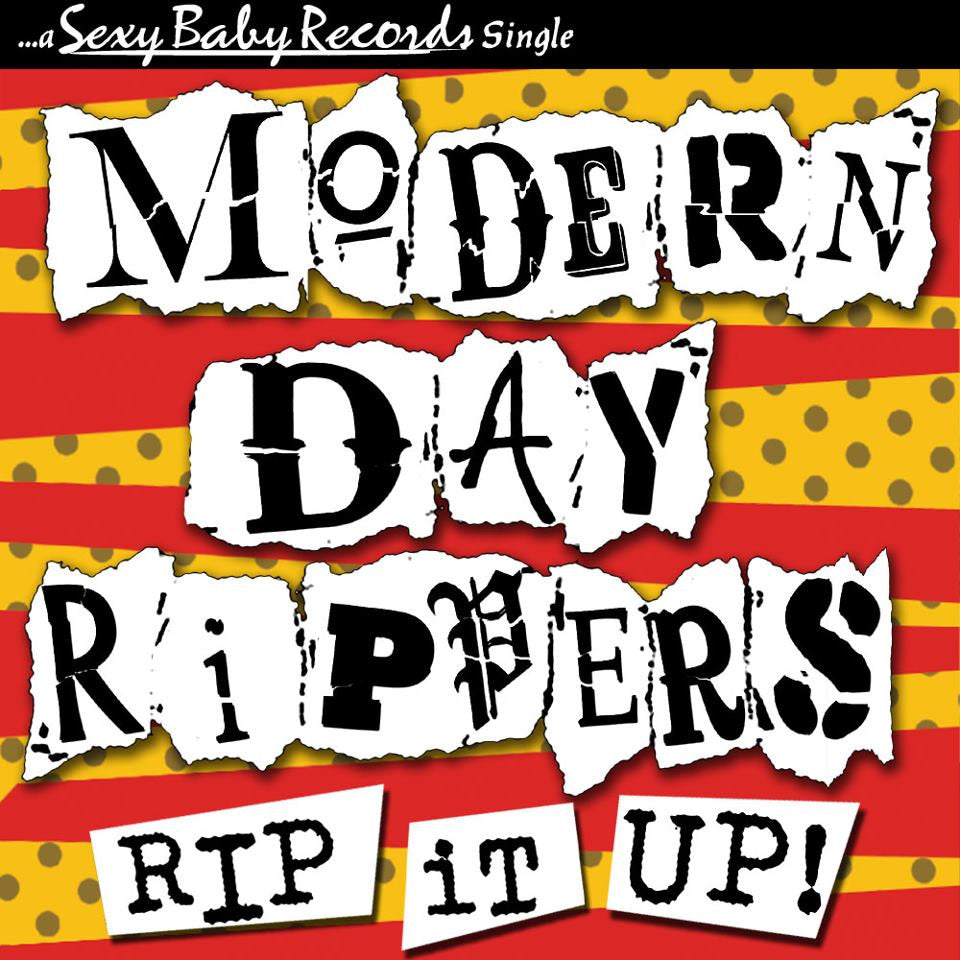 "Modern Day Rippers ""Rip It Up!"""