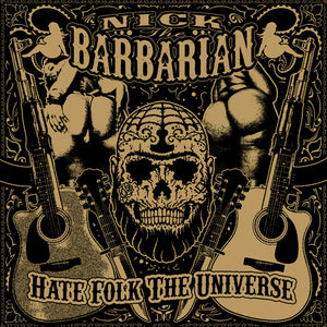 "Nick the Barbarian ""Hate Folk the Universe"""