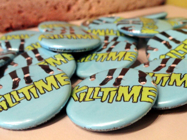 "KILLTIME 1.25"" Buttons"