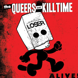 "The Queers / KILLTIME ""Alive!"""