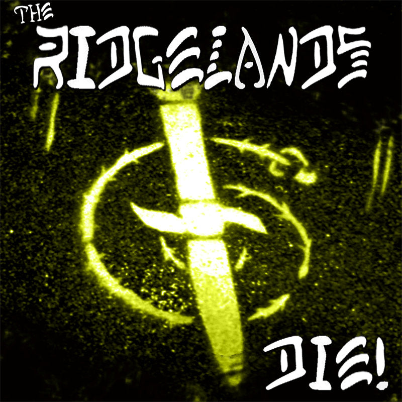 "The Ridgelands ""Die"""