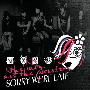 "The Lady and the Monsters ""Sorry We're Late"""