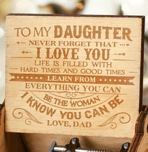 Load image into Gallery viewer, Dad To Daughter - Never Forget That I Love You - Engraved Music Box