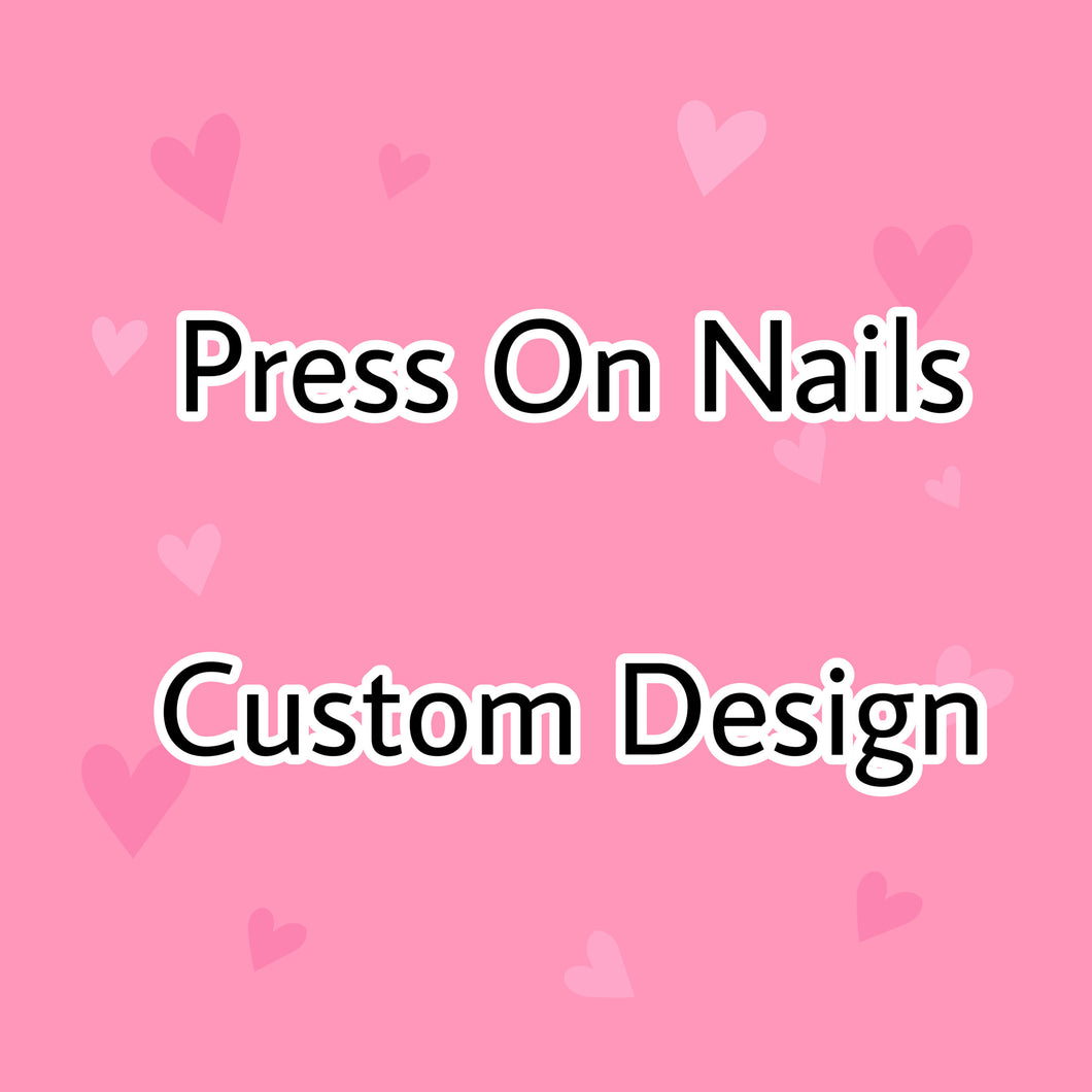 Custom Design - Press On Nails * False Nails * Hand Painted Gel Nails *