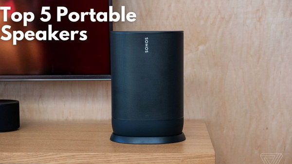 Our Top 5 Portable Speakers Of 2021