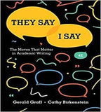 They Say  I Say: The Moves That Matter in Academic Writing Paperback