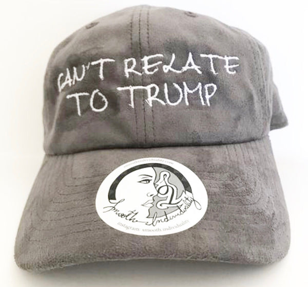 Can't relate to Trump dad hat suede