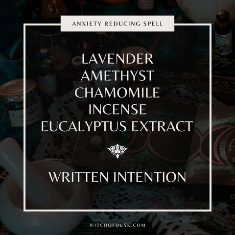 """Image saying """"Anti-Anxiety Spell Ingredients: lavender, amethyst, chamomile, incense, eucalyptus extract, written intention"""""""
