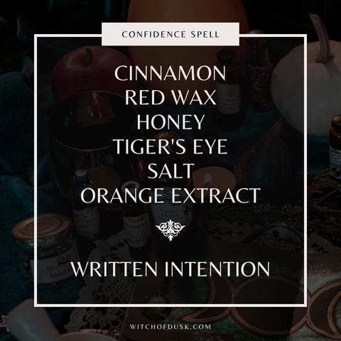 """Image saying """"Confidence Spell Ingredients: cinnamon, red wax, honey, tiger's eye, salt, orange extract, written intention"""""""