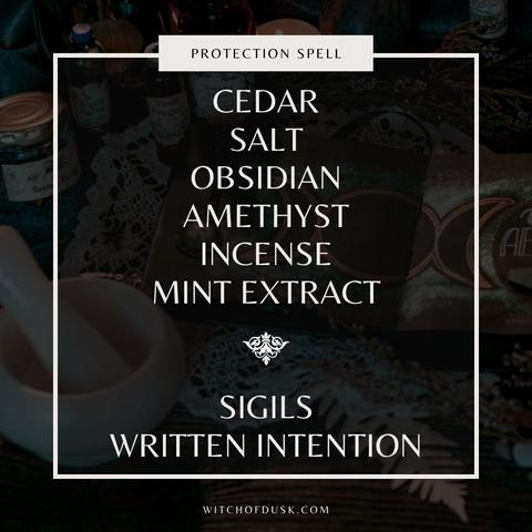 """Image saying """"Protection Spell Ingredients: cedar, salt, obsidian, amethyst, incense, mint extract, sigils, written intention"""""""