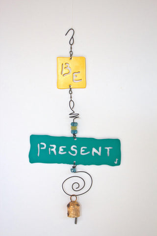 BE PRESENT Affirmation Chime