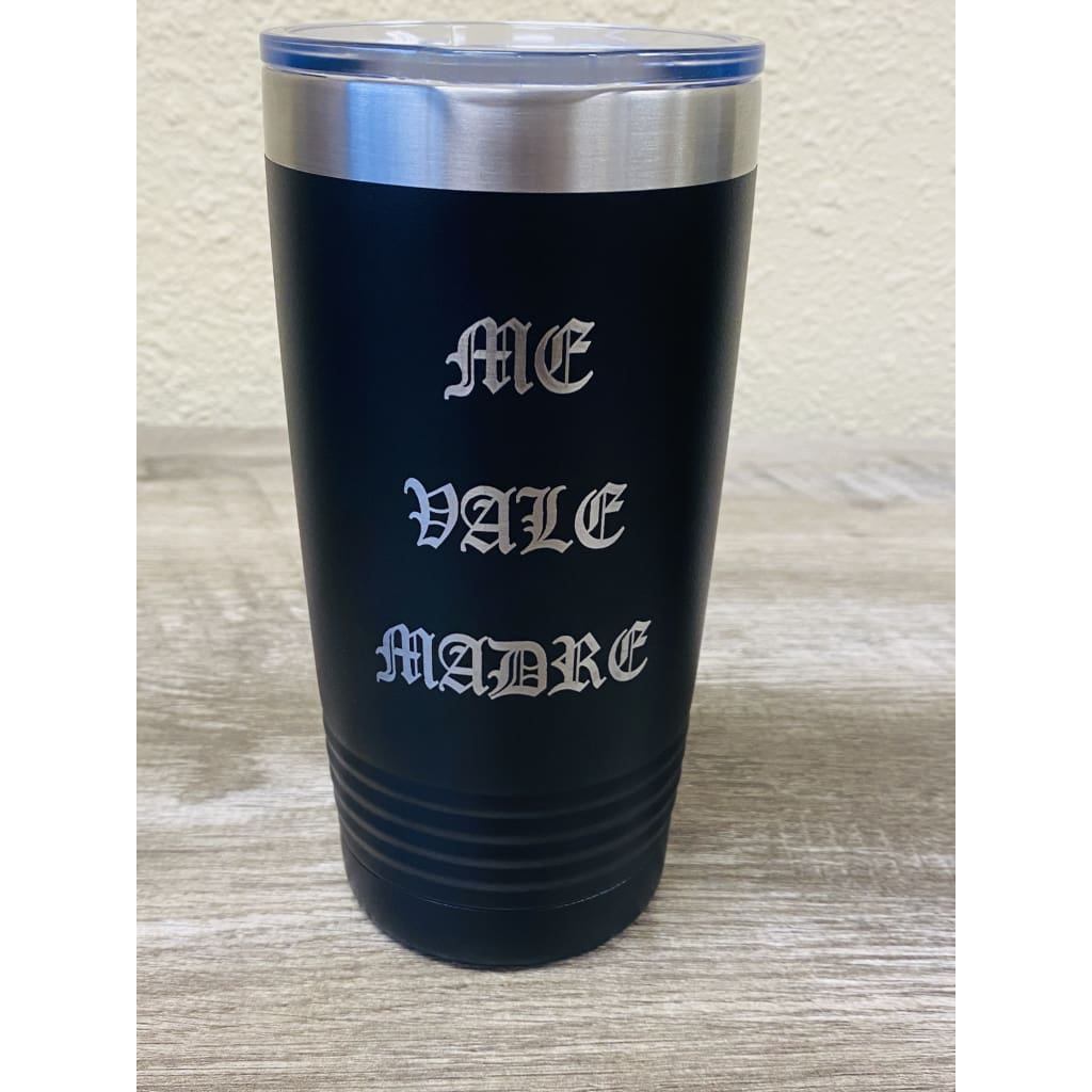 SUCIOWEAR OFFICIAL ME VALE MADRE 20 0Z INSULATED TUMBLER