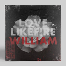 "Load image into Gallery viewer, LOVELIKEFIRE - WILLIAM - 7"" VINYL"