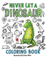 Never Let A Dinosaur Coloring Book