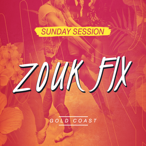 SUNDAY ZOUK FIX - SPECIAL EDITION - 18/04 - 3:30PM