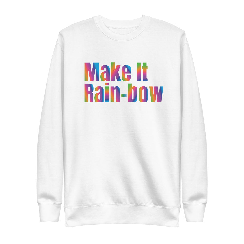 white sweatshirt with make it rain-bow print