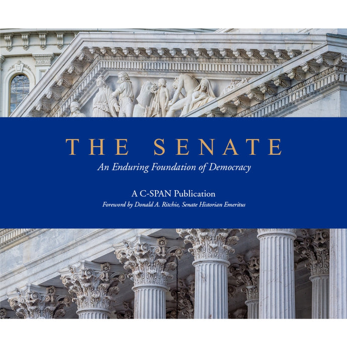 The Senate -- An Enduring Foundation of Democracy Softcover Book
