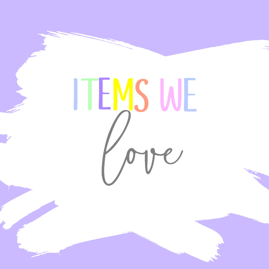 Item's We Love
