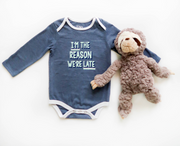 I'm The Reason  We're Late (Blue Jean Heather) - Onesie / Long Sleeve
