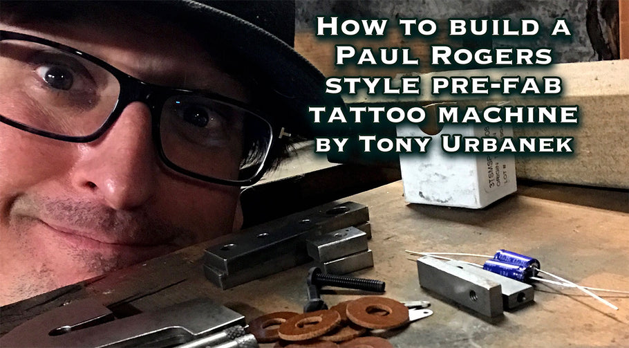 How To Build A Paul Rogers-Style Pre-Fab Tattoo Machine # 1 of 8