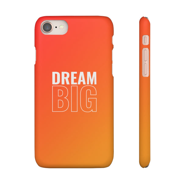 Dream Big iPhone Snap Phone Case