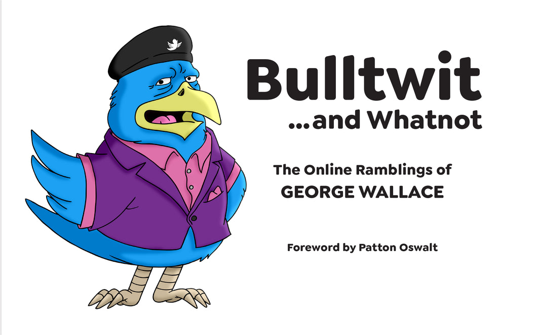 Bulltwit - The Online Ramblings of George Wallace (Softcover)