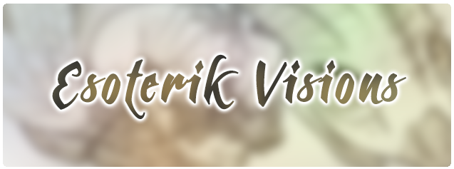 Introducing: Esoterik Visions