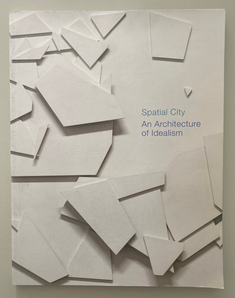 Spatial City: An Architecture of Idealism, 2010