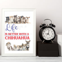 Load image into Gallery viewer, Life Is Better With A Chihuahua