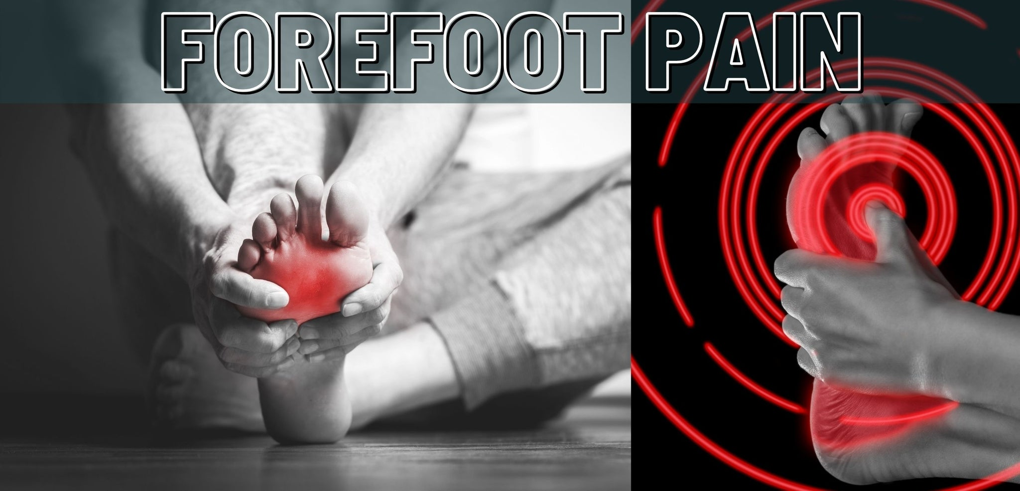 Forefoot and Toe Pain