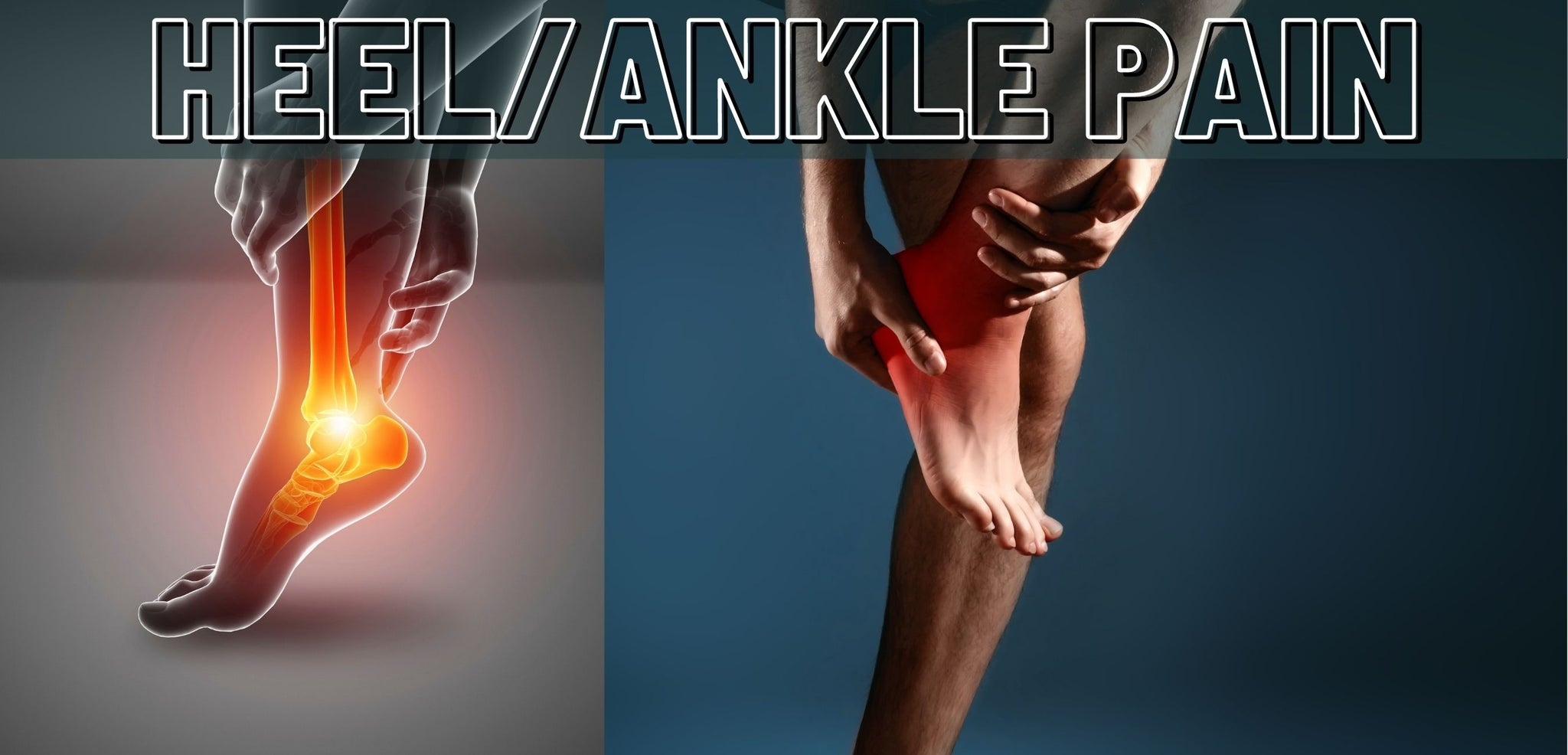 Heel and Ankle Pain