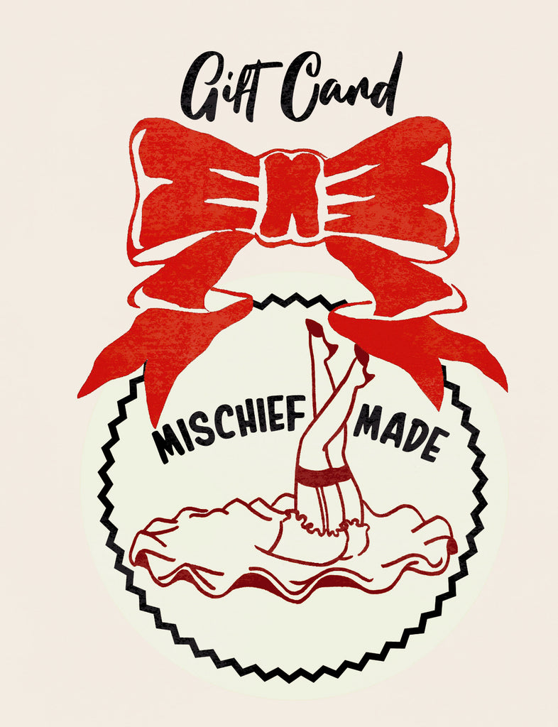 Mischief Made Gift Card