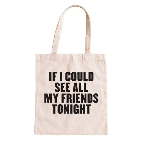 All My Friends - Tote Bag