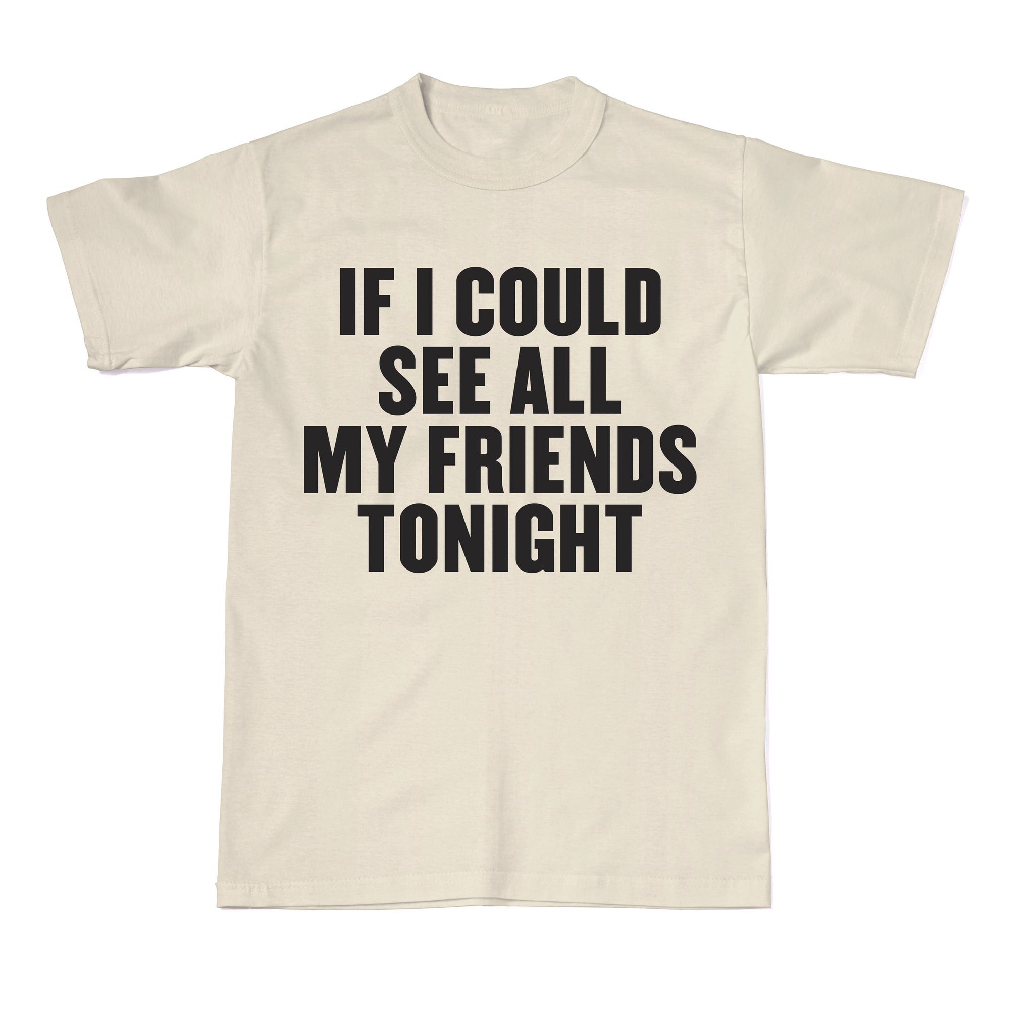 All My Friends - Short Sleeve T-Shirt