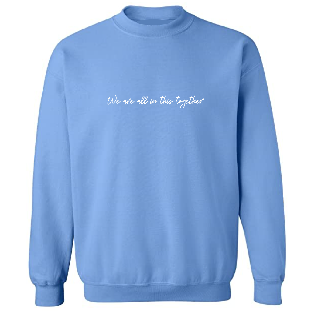 We Are All In This Together Slogan Sweater