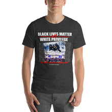 Load image into Gallery viewer, Black Lives Matter vs White Privilege Unisex T-Shirt