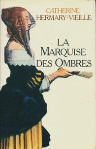 La marquise des ombres - Catherine Hermary-Vieille -  Orban GF - Livre