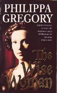 The wise woman - Philippa Gregory -  Fiction - Livre