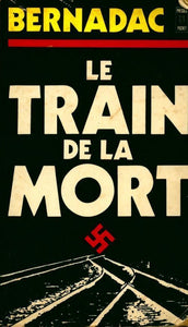 Le train de la mort - Christian Bernadac -  Pocket - Livre