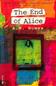 The end of Alice - A.M. Homes -  Anchor books - Livre