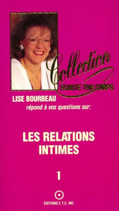 Les relations intimes Tome I - Lise Bourbeau -  Ecoute ton corps - Livre