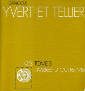 Catalogue Yvert et Tellier 1973 Tome III : Timbres d'Outre-Mer - Yvert & Tellier -  Yvert et Tellier GF - Livre