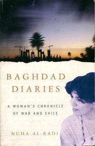 Baghdad diaries. A woman's chronicle of war and exile - Nuha Al-Radi -  Vintage books - Livre