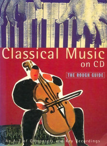 Classical music on CD. The rough guide - Collectif -  Rough Guides - Livre