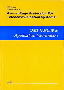 Over-voltage protection for telecommunication systems : Data manual & Application information 1994 - Collectif -  Texas instruments - Livre